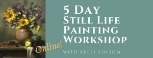 5 Day Still Life Painting Online Workshop